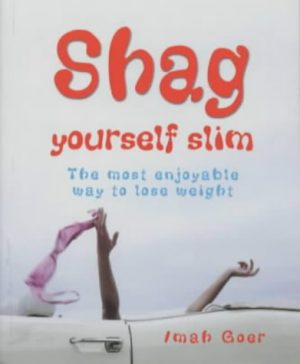 Shag Yourself Slim: The Most Enjoyable Way to Lose Weight